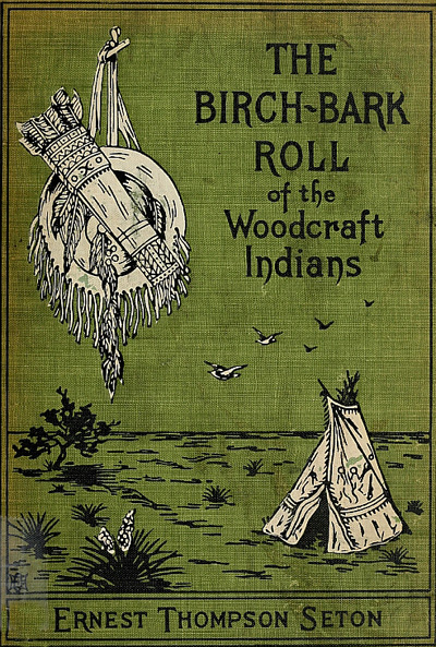 The Birch-bark Roll of the Woodcraft Indians
